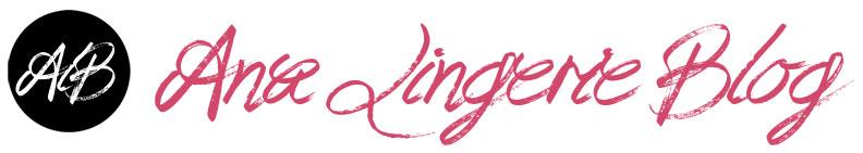 Ana Lingerie Blog